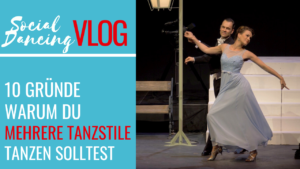 10 Gründe warum du mehrere Tanzstile tanzen solltest - Social Dancing Vlog