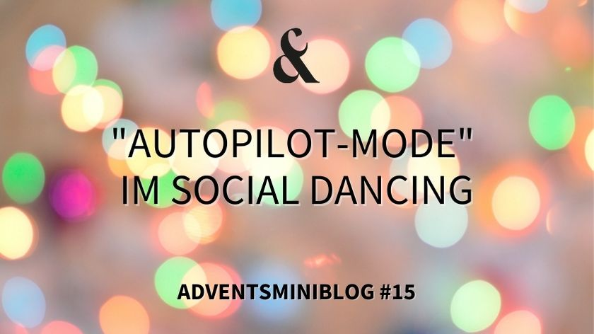 "Photo of ""Autopilot-Mode"" im Social Dancing"