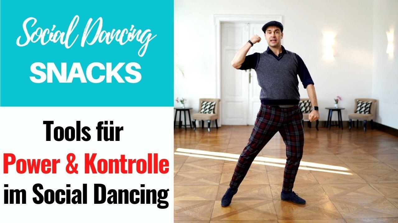 Photo of Fundamentale Tools für Power & Kontrolle im Social Dancing – Social Dancing Snack